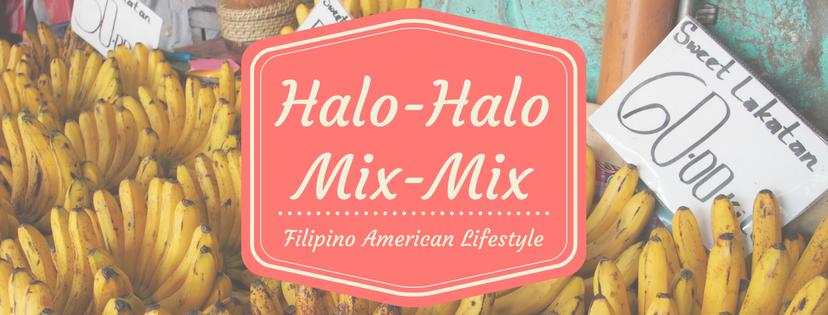 Halo-Halo, Mix-Mix Filipino American Lifestyle blog