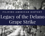 Filipino American History - Legacy of the Delano Grape Strike