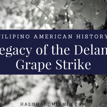 Filipino American History - Legacy of the Delano Grape Strike
