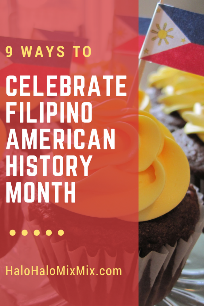 9 Ways to Celebrate Filipino American History Month