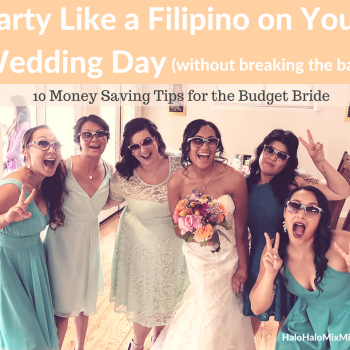 party like a filipino on your wedding day (without breaking the bank)