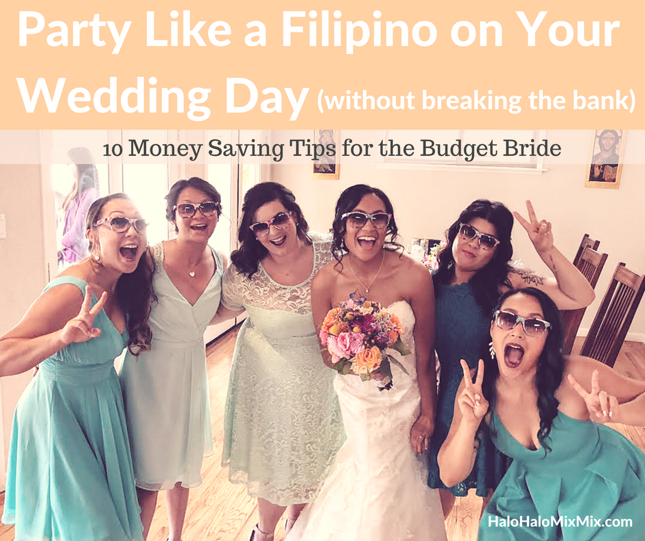 Party Like A Filipino On Your Wedding Day Without Breaking The Bank