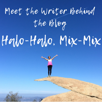 Meet the Writer Behind the Blog Halo-Halo, Mix-Mix