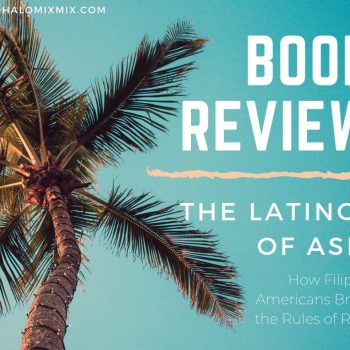 Book Review Latinos of Asia: How Filipino Americans Break the Rules of Race