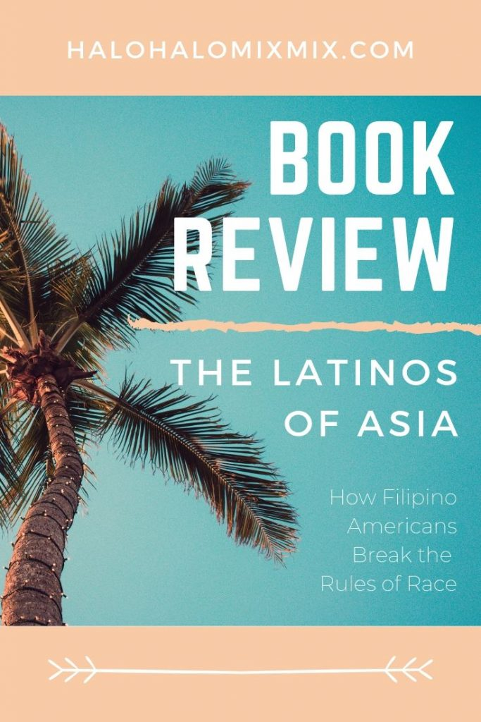 Book Review - The Latinos of Asia_ How Filipino Americans Break the Rules of Race